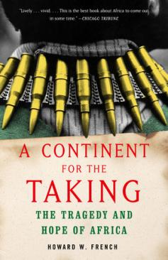 Cover: A Continent for the Taking: The Tragedy and Hope of Africa