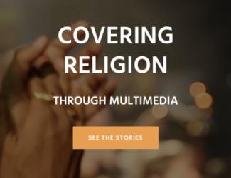 Covering Religion Through mutimedia